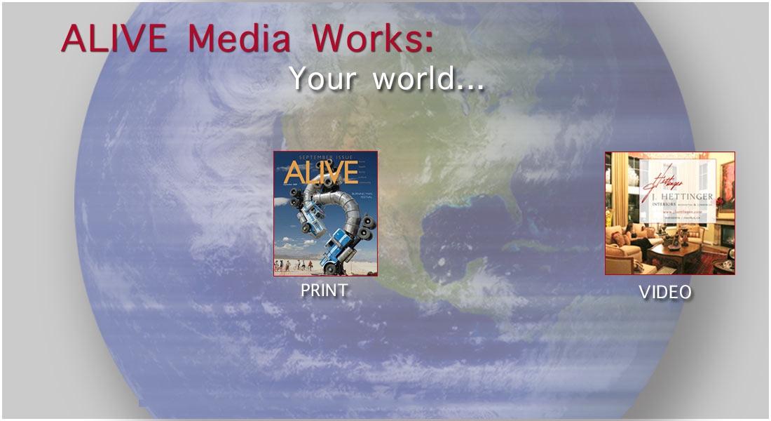 ALIVE Media Works | Print, Video