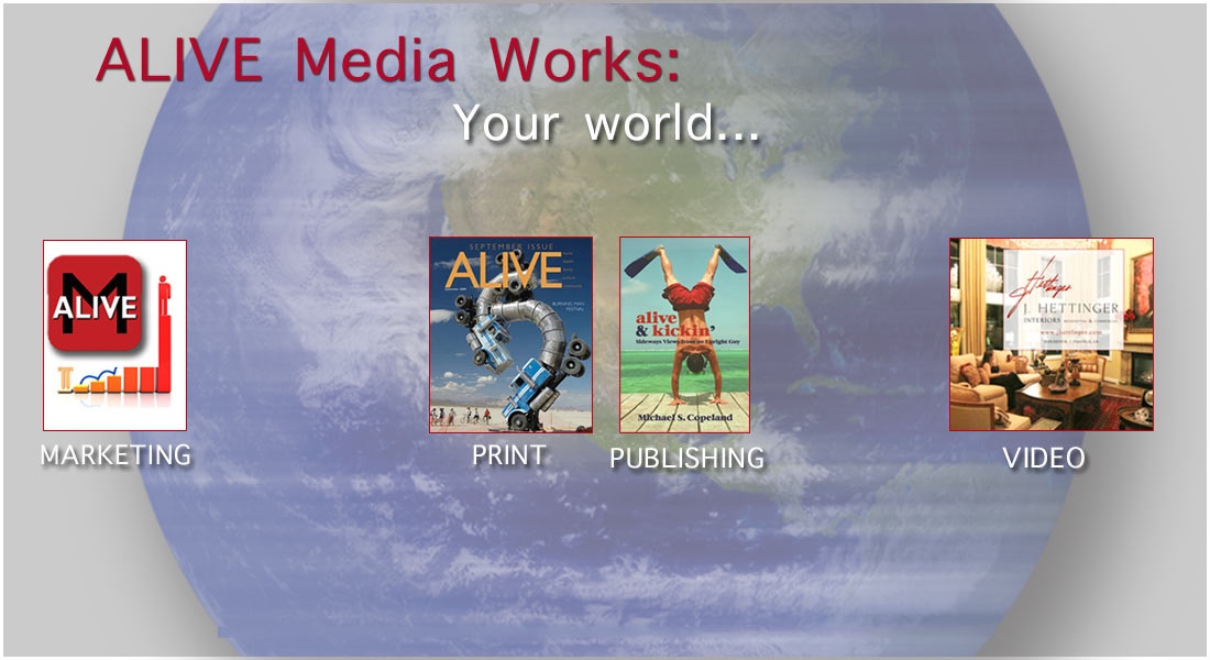ALIVE Media Works | Print, Video, Publishing, Marketing