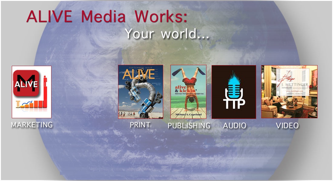 ALIVE Media Works | Print, Video, Publishing, Marketing, Audio