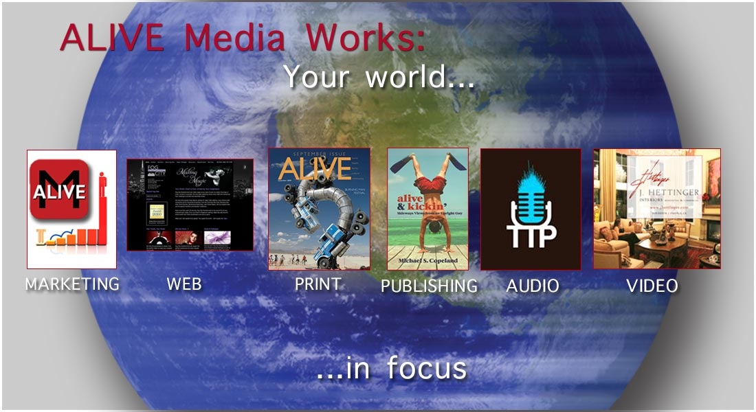 ALIVE Media Works | Print, Video, Publishing, Marketing, Audio, Web